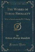 The Works of Tobias Smollett, Vol. 2: With an Introduction by W. E. Henley (Classic Reprint)
