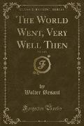 The World Went, Very Well Then, Vol. 3 of 3 (Classic Reprint)