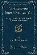 Representing John Marshall Co: Being Confessions of Edward R. Ward, a Drummer (Classic Reprint)