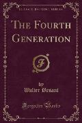 The Fourth Generation (Classic Reprint)