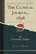 The Clinical Journal, 1898, Vol. 11 of 2 (Classic Reprint)