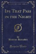 Ips That Pass in the Night (Classic Reprint)