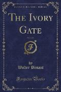 The Ivory Gate, Vol. 1 of 3 (Classic Reprint)