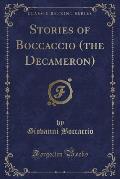 Stories of Boccaccio (the Decameron) (Classic Reprint)