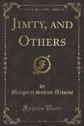 Jimty, and Others (Classic Reprint)