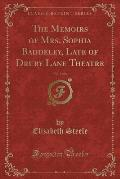 The Memoirs of Mrs. Sophia Baddeley, Late of Drury Lane Theatre, Vol. 1 of 6 (Classic Reprint)