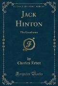 Jack Hinton: The Guardsman (Classic Reprint)