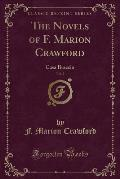 The Novels of F. Marion Crawford, Vol. 2: Casa Braccio (Classic Reprint)