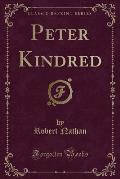 Peter Kindred (Classic Reprint)