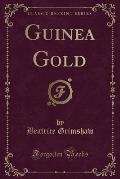 Guinea Gold (Classic Reprint)