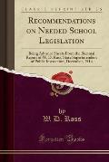 Recommendations on Needed School Legislation: Being Advance Sheets from the Biennial Report of W. D. Ross, State Superintendent of Public Instruction;