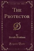 The Protector (Classic Reprint)