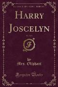 Harry Joscelyn, Vol. 3 of 3 (Classic Reprint)