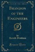 Brandon of the Engineers (Classic Reprint)