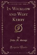 In Wicklow and West Kerry (Classic Reprint)