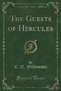 The Guests of Hercules (Classic Reprint)