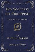 Boy Scouts in the Philippines: Or the Key to the Treaty Box (Classic Reprint)
