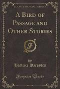 A Bird of Passage and Other Stories (Classic Reprint)
