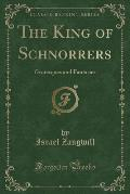 Works of Israel Zangwill: The King of Schnorrers (Classic Reprint)