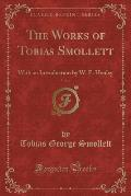 The Works of Tobias Smollett, Vol. 6: With an Introduction by W. E. Henley (Classic Reprint)