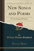 New Songs and Poems: For the Camp and Fireside (Classic Reprint)