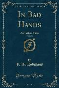 In Bad Hands, Vol. 2 of 3: And Other Tales (Classic Reprint)