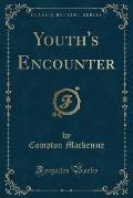 Youth's Encounter (Classic Reprint)