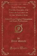 Early English Poetry, Ballads, and Popular Literature of the Middle Ages, Vol. 23: Edited from Original Manuscripts and Scarce Publications (Classic R