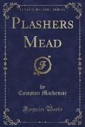 Plashers Mead (Classic Reprint)
