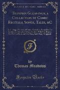 Thespian Gleanings, a Collection of Comic Recitals, Songs, Tales, &C: Including a Variety of Comic Sketches, from Dodd's Lecture on Hearts; A Farce Ca