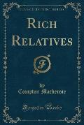 Rich Relatives (Classic Reprint)