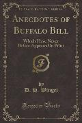 Anecdotes of Buffalo Bill: Which Have Never Before Appeared in Print (Classic Reprint)