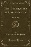 The Earthquake at Casamicciola: July 28, 1883 (Classic Reprint)