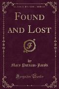 Found and Lost (Classic Reprint)