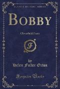Bobby: Cloverfield Farm (Classic Reprint)