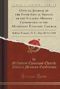 Official Journal of the Fifth Annual Session of the Atlantic Mission Conference of the Methodist Episcopal Church: Held at Parmele, N. C., Oct; 10-13,