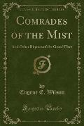 Comrades of the Mist: And Other Rhymes of the Grand Fleet (Classic Reprint)