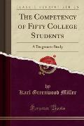 The Competency of Fifty College Students: A Diagnostic Study (Classic Reprint)