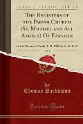 The Registers of the Parish Church (St. Michael and All Angels) of Fewston, Vol. 1: In the County of York, A. D. 1593 to A. D. 1812 (Classic Reprint)