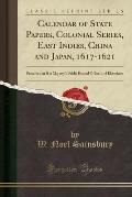 Calendar of State Papers, Colonial Series, East Indies, China and Japan, 1617-1621: Preserved in Her Majesty's Public Record Office, and Elsewhere (Cl
