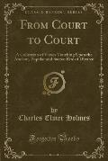From Court to Court: A Collection of Verses Touching Upon the Ancient, Popular and Sacred Rite of Divorce (Classic Reprint)