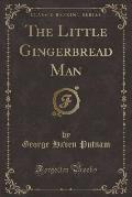 The Little Gingerbread Man (Classic Reprint)