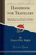Handbook for Travelers: Including the Northern Part of Lower Michigan, Mackinac Island, and the Sault Ste, Marie River (Classic Reprint)