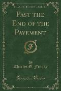 Past the End of the Pavement (Classic Reprint)