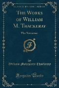 The Works of William M. Thackeray: The Newcomes (Classic Reprint)