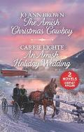 Amish Christmas Cowboy & An Amish Holiday Wedding A 2 in 1 Collection