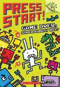 Press Start 01 Game Over Super Rabbit Boy a Branches Book