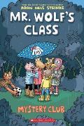 Mr Wolf's Class Mystery Club: Mr Wolf's Class #2