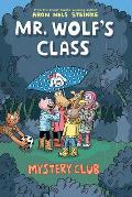 Mystery Club (Mr. Wolf's Class #2), Volume 2