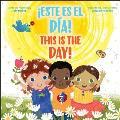 This is THE Day cEste es EL dia